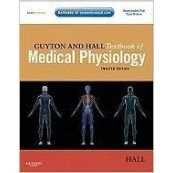 Guyton & Hall Textbook of Medical Physiology [12th Edition]